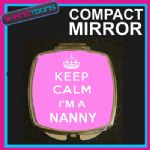 KEEP CALM I'M A NANNY NAN COMPACT LADIES METAL HANDBAG GIFT MIRROR